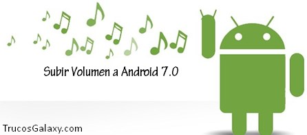 subir-volumen-a-android-7-0