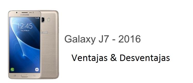 galaxy j7 ventajas y desventajas