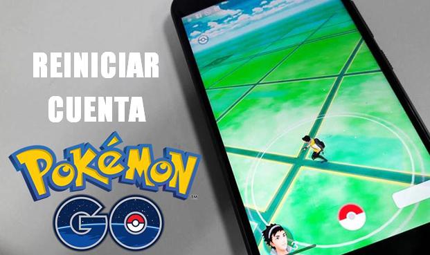 reiniciar cuenta de pokemon go