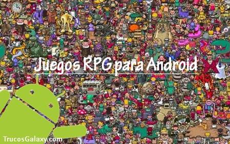 Juegos Rpg Para Android Sin Internet Trucos Galaxy