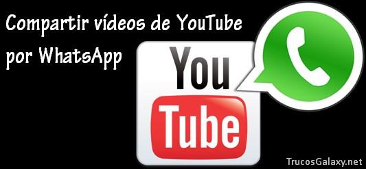como compartir videos de youtube en whatsapp