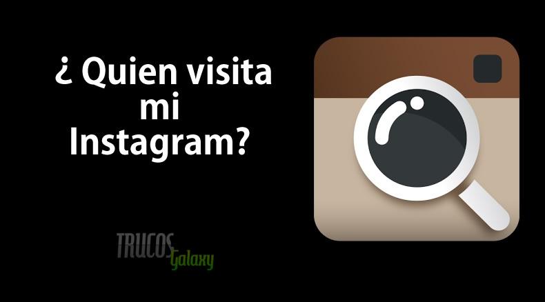 Cómo Saber Quien Visita Mi Perfil De Instagram Trucos Galaxy