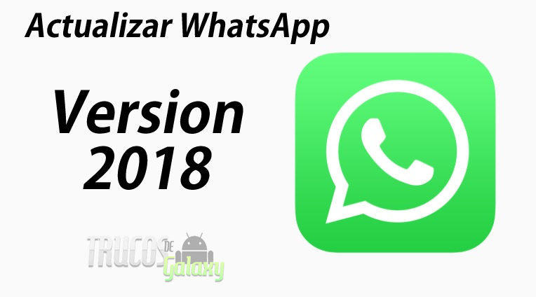 c mo actualizar whatsapp a la version m s reciente 2018 trucos galaxy. Black Bedroom Furniture Sets. Home Design Ideas