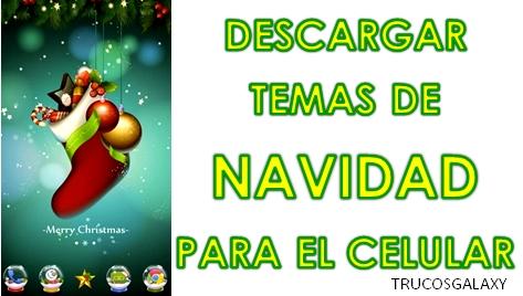 Descargar Temas De Navidad Para Un Celular Android Gratis Trucos
