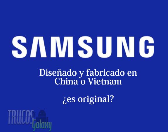 8412e1fdb0f3 Diseñado y desarrollado por Samsung fabricado en Vietnam o China ...