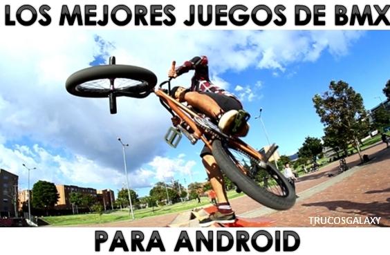 Los Mejores Juegos De Bmx Para Android Trucos Galaxy