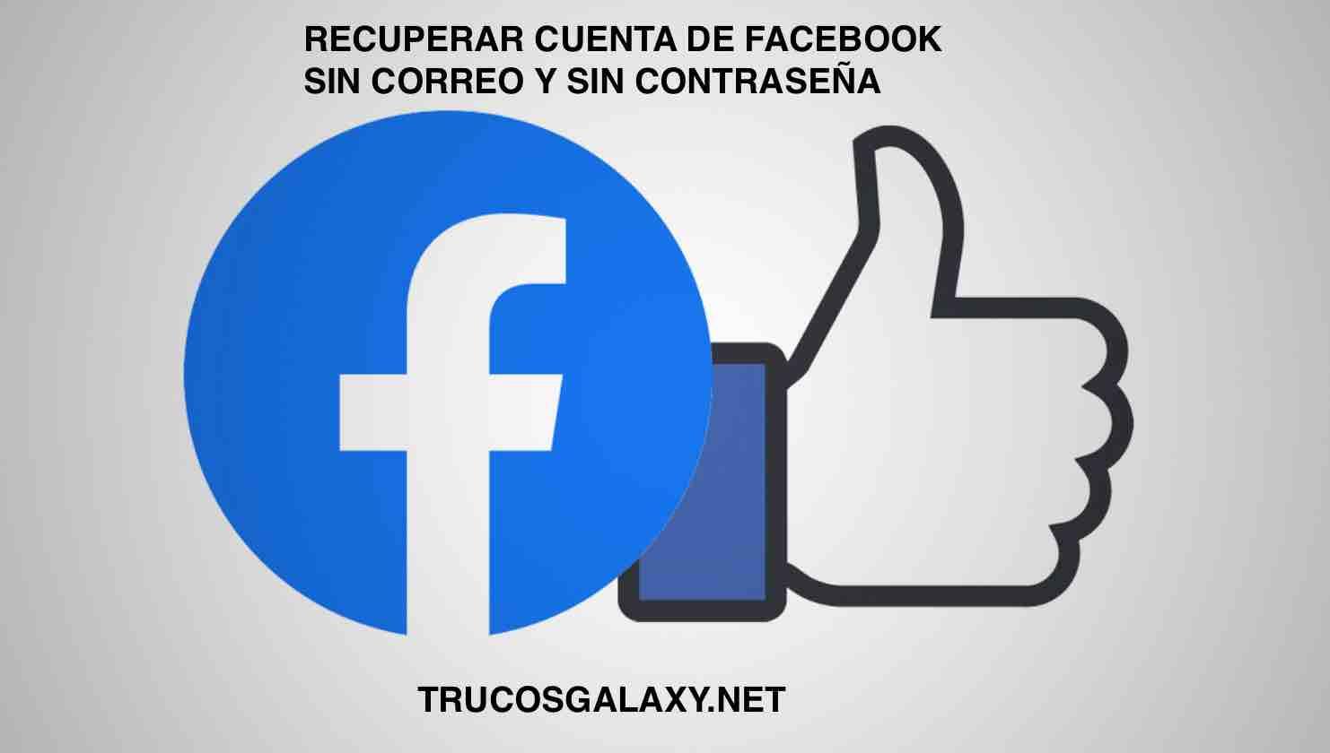 2019 Cómo Recuperar La Contraseña De Facebook Sin Correo Y Sin Cambiarla Trucos Galaxy