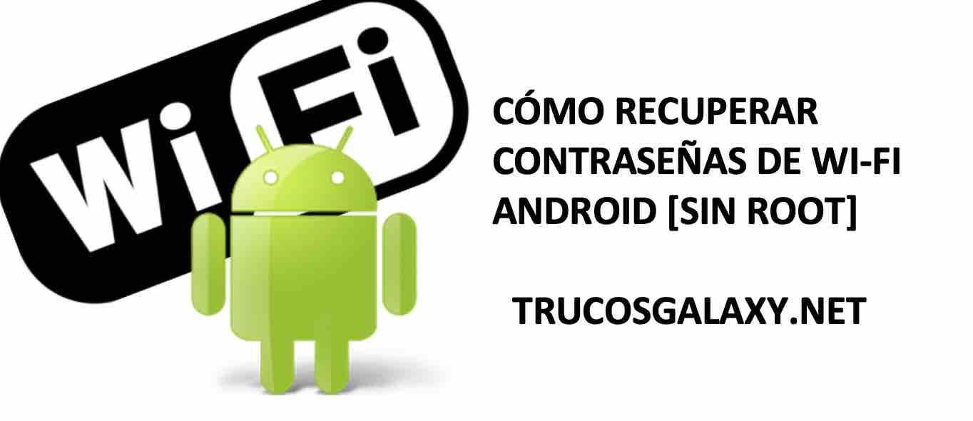 Cómo Ver Claves De Wifi En Android 2019 Sin Root Trucos Galaxy